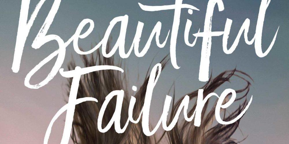 Upcoming Release: Beautiful Failure