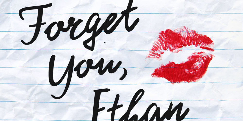 "Sneak Peek of ""Forget You, Ethan"""